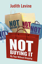 Not Buying it: My Year without Shopping,VERYGOOD Book