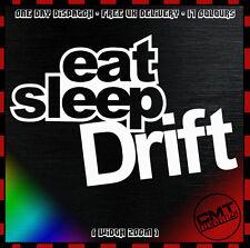 Eat Sleep Drift Car Decal Bumper Novelty Sticker JDM DUB euro Race - 17 Colours