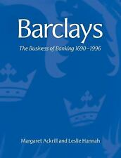 Barclays : The Business of Banking, 1690-1996 by Margaret Ackrill (2008,...