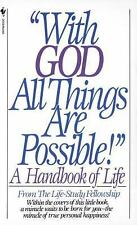 With God All Things Are Possible : A Handbook of Life by Life-Study...