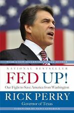 Fed Up! : Our Fight to Save America from Washington by Rick Perry (2012,...
