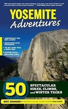 NEW - Yosemite Adventures: 50 Spectacular Hikes, Climbs, and Winter Treks