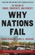 Why Nations Fail : The Origins of Power, Prosperity, and Poverty by James...