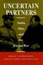 Uncertain Partners: Stalin, Mao, and the Korean War (Studies in Intl Security a