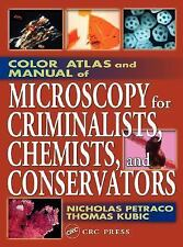 Color Atlas and Manual of Microscopy for Criminalists, Chemists, and...