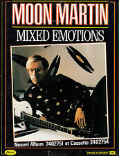 MOON MARTIN - MIXED EMOTIONS -  PUBLICITE / ADVERT. 1985