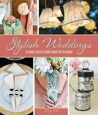 Stylish Weddings: 50 Simple Ideas to Make from Top Designers