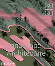 30:30 Landscape Architecture by Meaghan Kombol (2015, Hardcover)