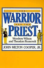 The Warrior and the Priest: Woodrow Wilson and Theodore Roosevelt, John Milton C
