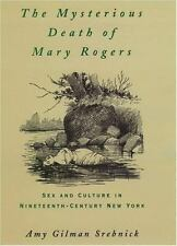 The Mysterious Death of Mary Rogers: Sex and Culture in Nineteenth-Century New Y