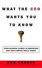 What the CEO Wants You to Know : How Your Company Really Works, Charan, Ram, Goo