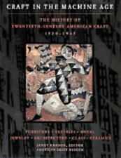 Craft in the Machine Age 1920-1945: The History of Twentieth-Century A-ExLibrary