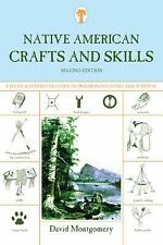 Native American Crafts and Skills : A Fully Illustrated Guide to Wilderness...