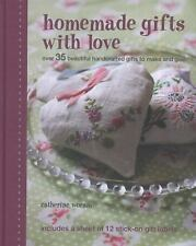 Homemade Gifts with Love: Over 35 Beautiful Handcrafted Gifts to Make and Give [