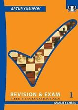 Yusupov's Chess School: Revision and Exam 1 : The Fundamentals by Artur...