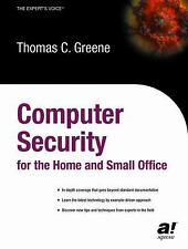 Computer Security for the Home and Small Office by Greene, Thomas