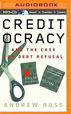 Creditocracy : And the Case for Debt Refusal by Andrew Ross (2016, MP3 CD,...