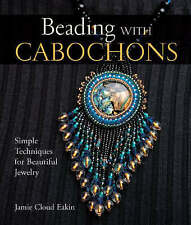Beading with Cabochons, Jamie Cloud Eakin
