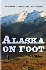 Alaska on Foot: Wilderness Techniques for the Far North (Hiking & Climbing), Mol