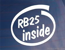 RB25 INSIDE Novelty Car/Window/Bumper Sticker Ideal for Nissan Skyline GTST/GTT