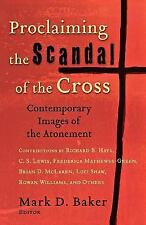 Proclaiming the Scandal of the Cross : Contemporary Images of the Atonement...