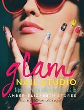 Glam Nail Studio: Tips to Create Salon Perfect Nails, Stores, Amber-Elizabeth, E