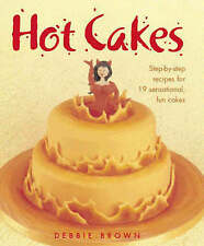 Hot Cakes: Step-by-step Recipes for 19 Sensational Fun