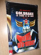 GOLDRAKE LA STORIA DI UN MITO ATLAS UFO ROBOT MINERVA EDIZIONI RICOTTI JURIJ G.