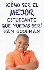 Co Mo Ser el Mejor Estudiante Que Puedas Ser by Pam Goodman (2015, Paperback)