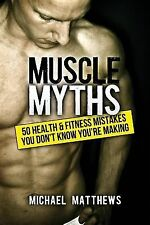 Muscle Myths: 50 Health & Fitness Mistakes You Don't Know You're Making (The Bui