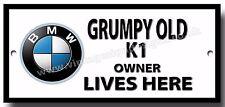 Grincheux old bmw K1 moto owner lives here finition métal signe.