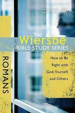 The Wiersbe Bible Study Series: Romans: How to Be Right with God, Yourself, and