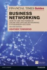 The Financial Times Guide to Business Networking: How to use the power of online