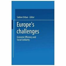 Europe's Challenges : Economic Efficiency and Social Solidarity by Hanns...