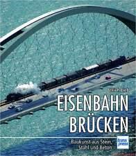 Fachbuch Eisenbahnbrücken, Baukunst aus Stein Stahl Beton, STARK REDUZIERT, NEU