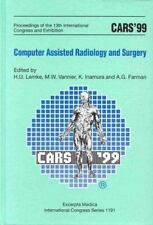 Cars '99: Computer Assisted Radiology and Surgery: Proceedings of the 13th Intl