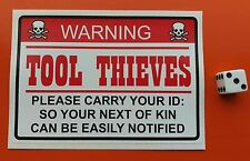 Tool Box Thieves Warning  sticker decal toolbox funny 120mm x 85mm
