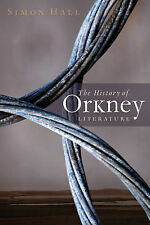 The History of Orkney Literature, Simon W Hall, Very Good Book