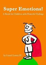 Super Emotions! a Book for Children with Powerful Feelings : (Age 2-9)...