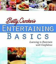 Betty Crocker's Entertaining Basics : Learning to Entertain with Confidence (200