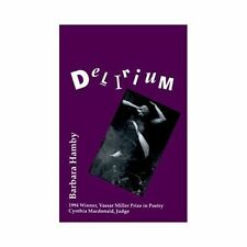 Vassar Miller Prize in Poetry Ser.: Delirium 2 by Barbara Hamby (2000,...
