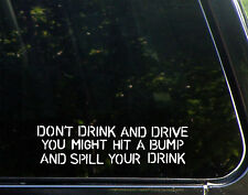 Don't Drink And Drive You Might Hit A Bump And Spill Your Drink Funny Beer Decal