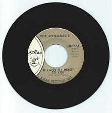 DOO WOP 45 THE DYNAMICS IF I GIVE MY HEART TO YOU ON LIBAN  VG+ ORIGINAL