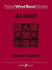 Masque (Score & Parts) (Faber Edition: Faber Wind Band Series), Hesketh, Kenneth