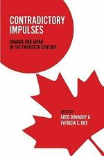 Contradictory Impulses: Canada and Japan in the Twentieth Century