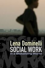 Social Work in a Globalizing World by Lena Dominelli (2010, Paperback)