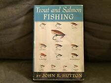 Trout and Salmon Fishing by John E. Hutton. Little, Brown & Co. 1949. 1st Ed.