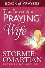 The Power of a Praying® Wife by Stormie Omartian (2014, Paperback)