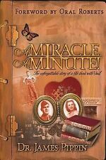 Miracle A Minute: The Unforgettable Story of a Life Lived With God