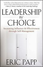LEADERSHIP BY CHOICE - ERIC PAPP (HARDCOVER) NEW Autographed By Author